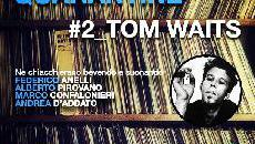 Music For Quarantine #2 Tom Waits